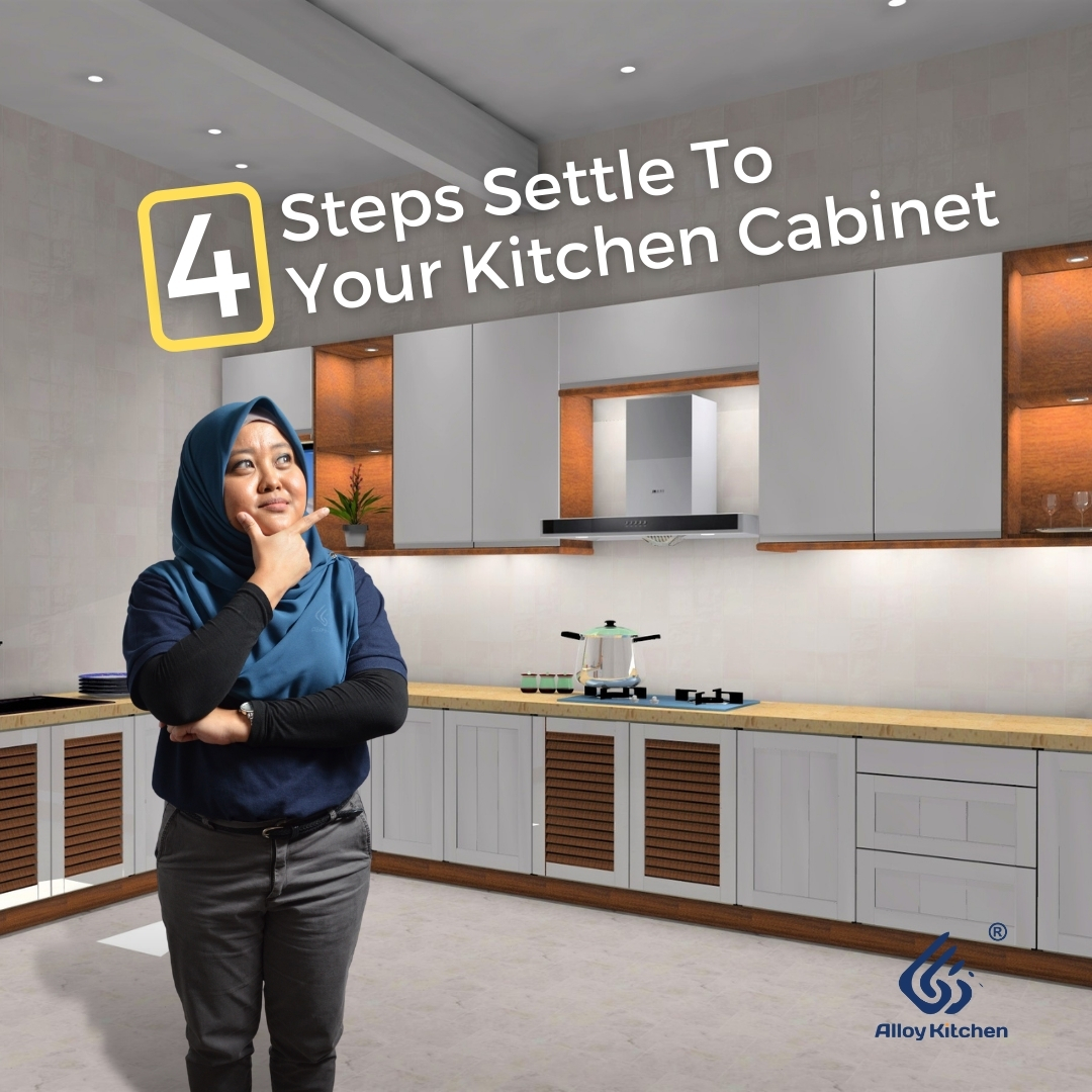 4 Steps To Settle Your Kitchen Cabinet