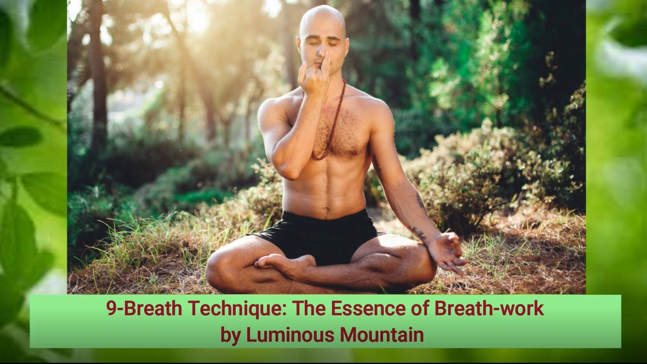 9-Breath Technique: The Essence of Breath-work by Luminous Mountain